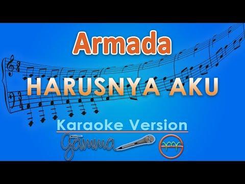 Armada - Harusnya Aku (Karaoke) | GMusic