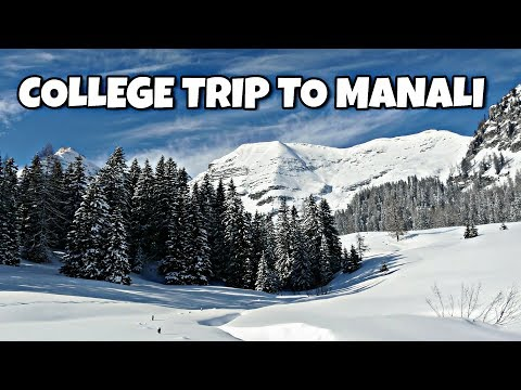 COLLEGE TRIP TO MANALI - TRAVELOGUE
