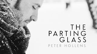 Repeat youtube video Parting Glass - Peter Hollens