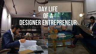 DAY LIFE OF A DESIGN ENTREPRENEUR #InteriorArchitecture