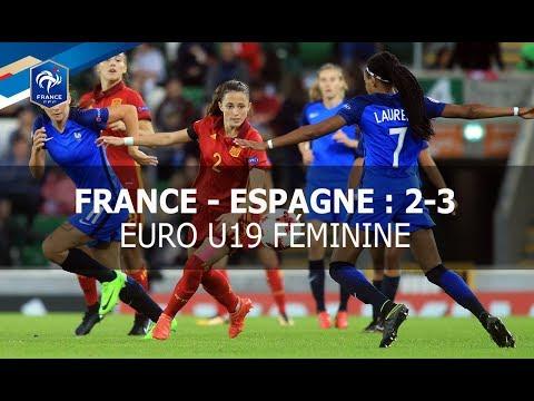 Euro 19 ans Féminine : France - Espagne (2-3), résumé de la finale