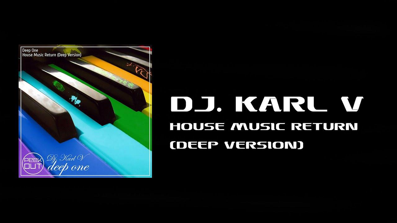 Dj karl v house music return deep version youtube for 90 s deep house music playlist