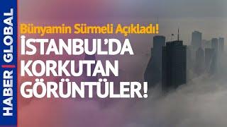 İstanbul'da Korkutan Görüntüler! Bünyamin Sürmeli Açıkladı!   Hava Durumu
