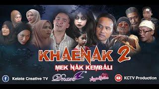 KHAENAK THE MOVIE 2