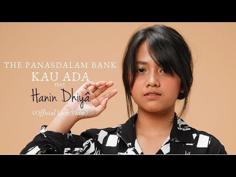 The Panasdalam Bank - Kau Ada (feat. Hanin Dhiya) (Official Lyric Video)