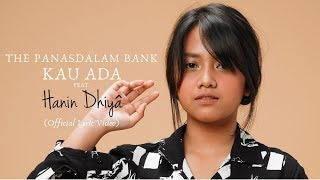 Gambar cover The Panasdalam Bank - Kau Ada (feat. Hanin Dhiya) (Official Lyric Video)