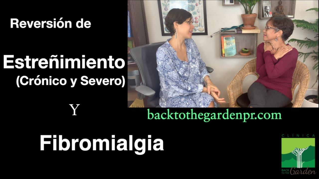 Reversión de estreñimiento crónico severo y fibromialgia