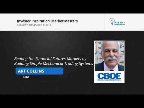 Beating the Financial Futures Markets by Building Simple Mechanical Trading Systems | Art Collins