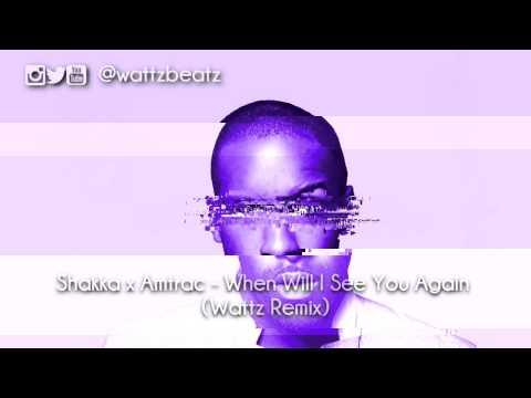 Shakka X Amtrac - When Will I See You Again (Wattz Remix)