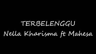 Download Mp3 Terbaru!! Lagu Galau Nyesek  Nella Kharisma Ft Mahesa - Terbelenggu Lirik