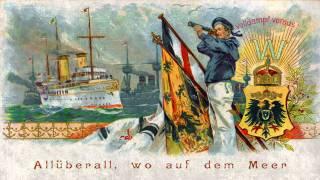 Deutsches Flaggenlied / Stolz weht die Flagge Schwarz-Weiß-Rot / Unsere Marine