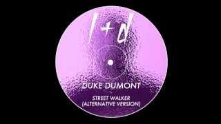 Duke Dumont - Street Walker (Alternative version)