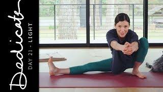 Dedicate - Day 21 - Light | Yoga With Adriene