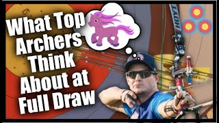 What Top Archers Thİnk About at Full Draw | Archery Mental Game How to Think Like a Top Level Archer