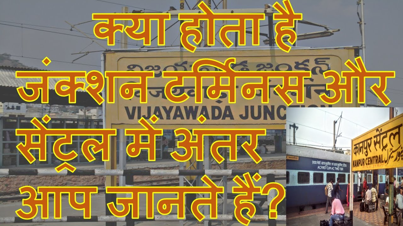 Difference between -Railway junction, terminus and central, stations