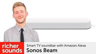 Sonos Beam - Smart TV soundbar with Amazon Alexa   Richer Sounds