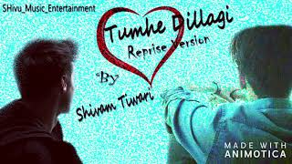 Tumhe Dillagi | Reprise Version | Cover Song | Rahet Fateh | Shivam | Shivu_Music_Entertainment