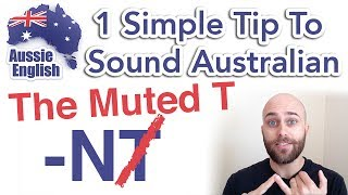 1 Simple Tip To Sound Australian: The Muted T | Learn Australian English | Australian Accent