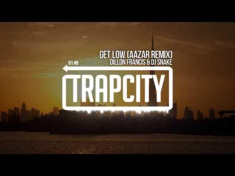 Dillon Francis & DJ Snake  Get Low Aazar Remix