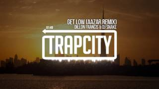 Video Dillon Francis & DJ Snake - Get Low (Aazar Remix) download MP3, 3GP, MP4, WEBM, AVI, FLV Maret 2018