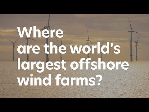 Where are the world's largest offshore wind farms?