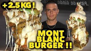 Le MONT-BLANC BURGER TEMPÊTE de NEIGE !! + 2.5 KG !