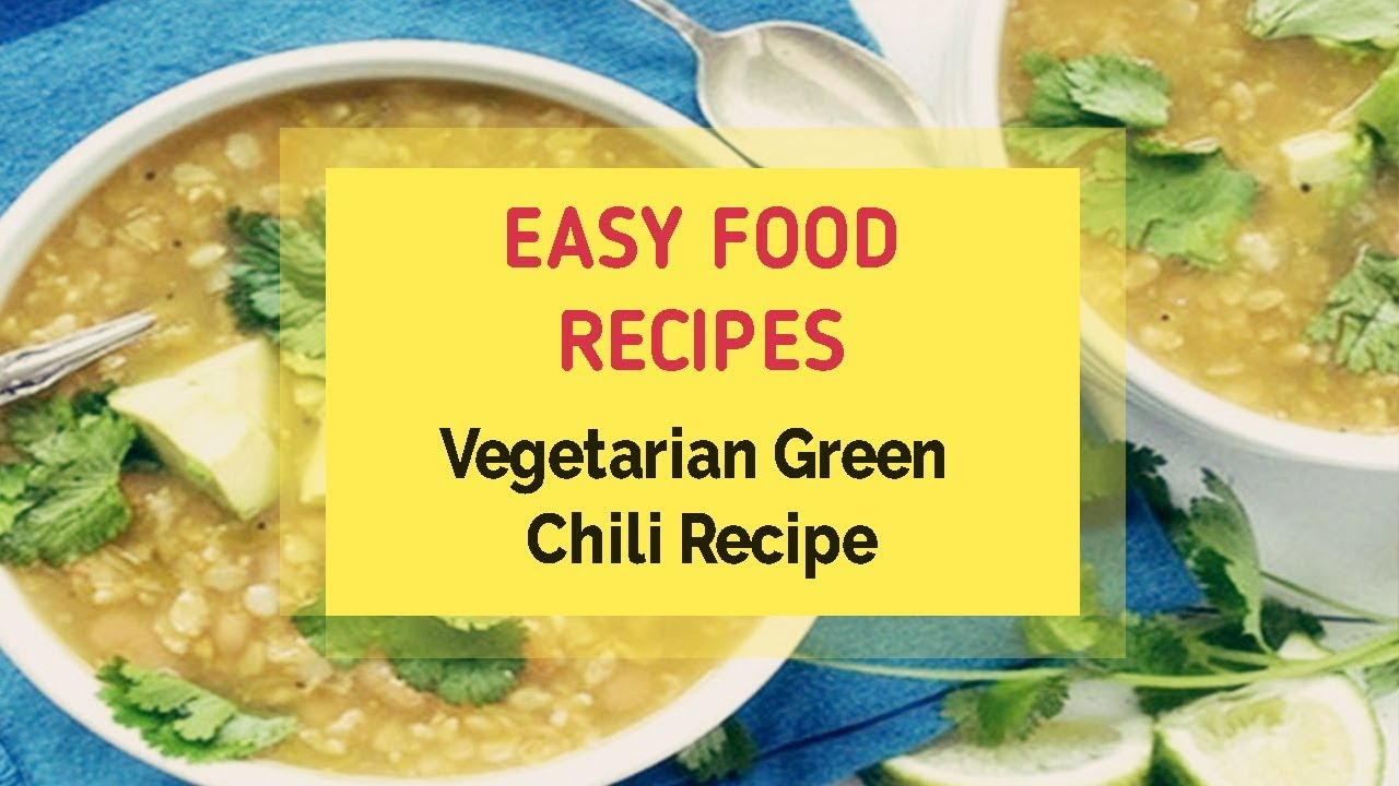 Vegetarian green chili recipe youtube forumfinder Image collections
