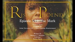 *Series* | Rise of the Phoenix | Episode Six | The Mark