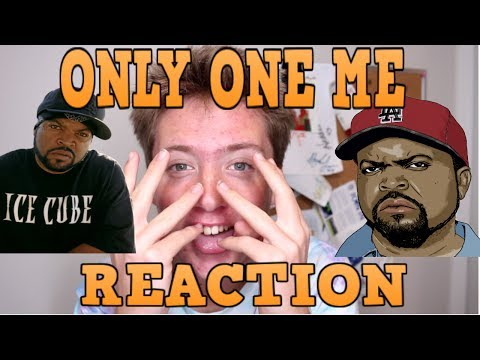 ONLY ONE ME- ICE CUBE REACTION 2017