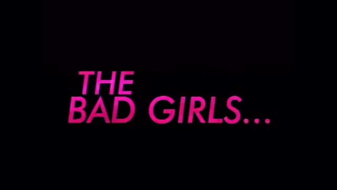 Videos bad girls 13