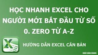 Học nhanh Excel cho người mới bắt đầu từ số 0. Zero từ A-Z