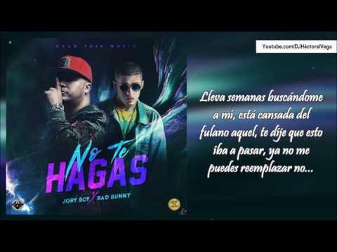 hdvidz-in-no-te-hagas-bad-bunny-x-jory-boy-letra-liric-oficial-hear-this-music-2017
