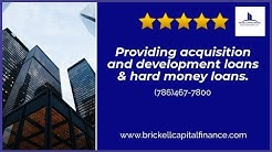 Acquisition and Development Loans - Brickell Capital Finance (786)467-7800
