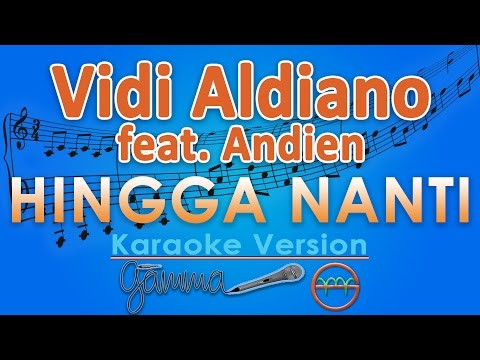 Vidi Aldiano - Hingga Nanti feat. Andien (Karaoke Instrumental Tanpa Vokal) by GMusic