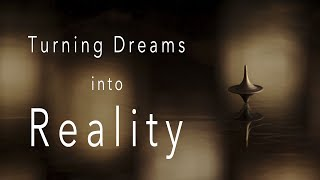 How To Turn Dreams Into Reality