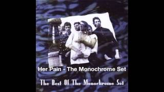Her Pain  -  The Monochrome Set