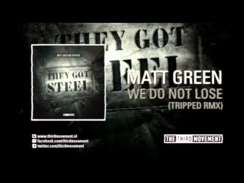 Matt Green - We Do Not Lose (Tripped Remix)