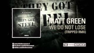 Matt Green - We do not lose (Tripped remix)