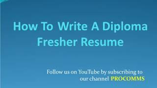 How To Write A Diploma Fresher Resume   Diploma Fresher Resume   Resume for Diploma Fresher