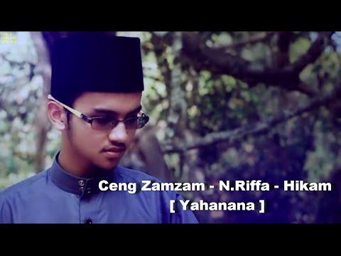 Ceng Zamzam - Riffa - Hikam [ Yahanana ]
