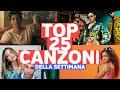 Top 25 Canzoni Della Settimana -  1 Luglio 2019