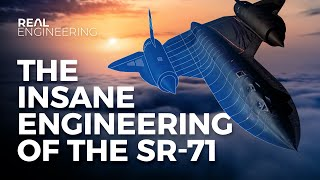 The Insane Engineering of the SR-71 Blackbird