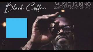 Black Coffee - Music is King 2019 Appreciation Mix - 14 December 2019