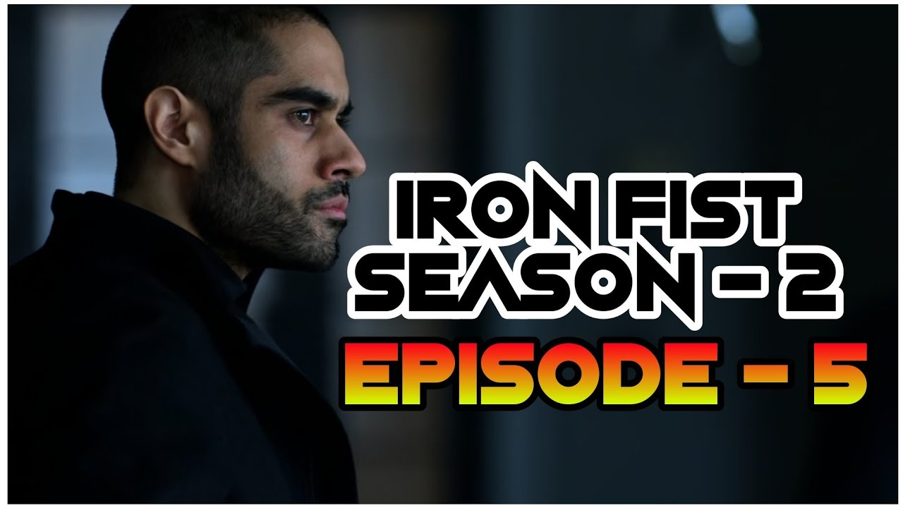 Download Iron Fist Season : 2 Episode : 5 Explained || Detailed Explanation || Marvel's Iron Fist || In Hindi