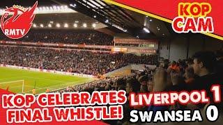 Kop Celebrate Final Whistle! | Liverpool 1-0 Swansea | Kop Cam