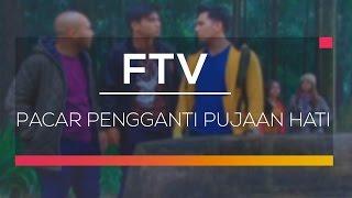 FTV SCTV - Pacar Pengganti Pujaan Hati