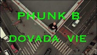 Phunk B - DOVADA VIE (VIDEO)