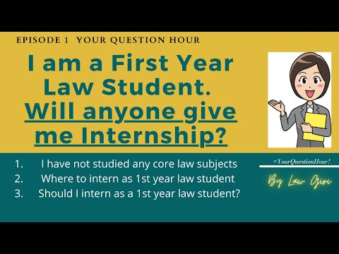 I am a First Year Law Student will anyone give me Internship  Intern in 1st year #YourQuestionHour