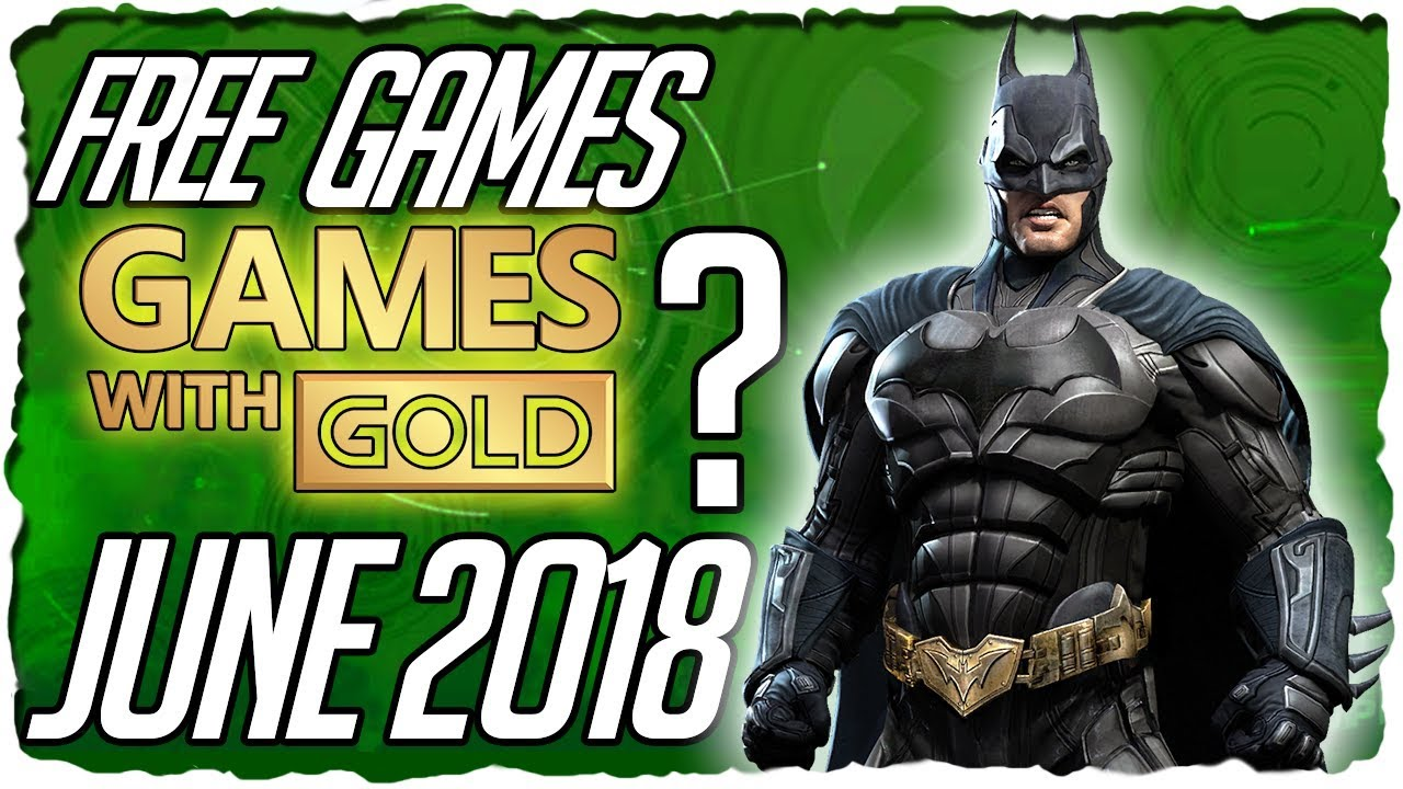 Xbox Games With Gold June 2018 Predictions Xbox Juni