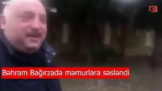 """Bəhram Bağırzadə məmurlara səsləndi- """"Bu biabırçı vəziyyətə görə təşəkkür edirəm"""""""